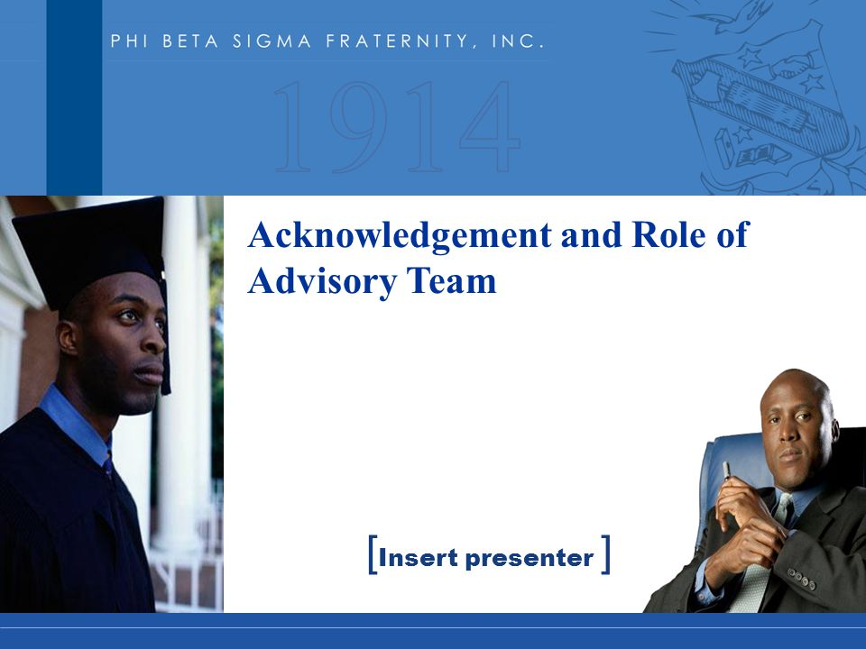Acknowledgement and Role of Advisory Team [ Insert presenter ]