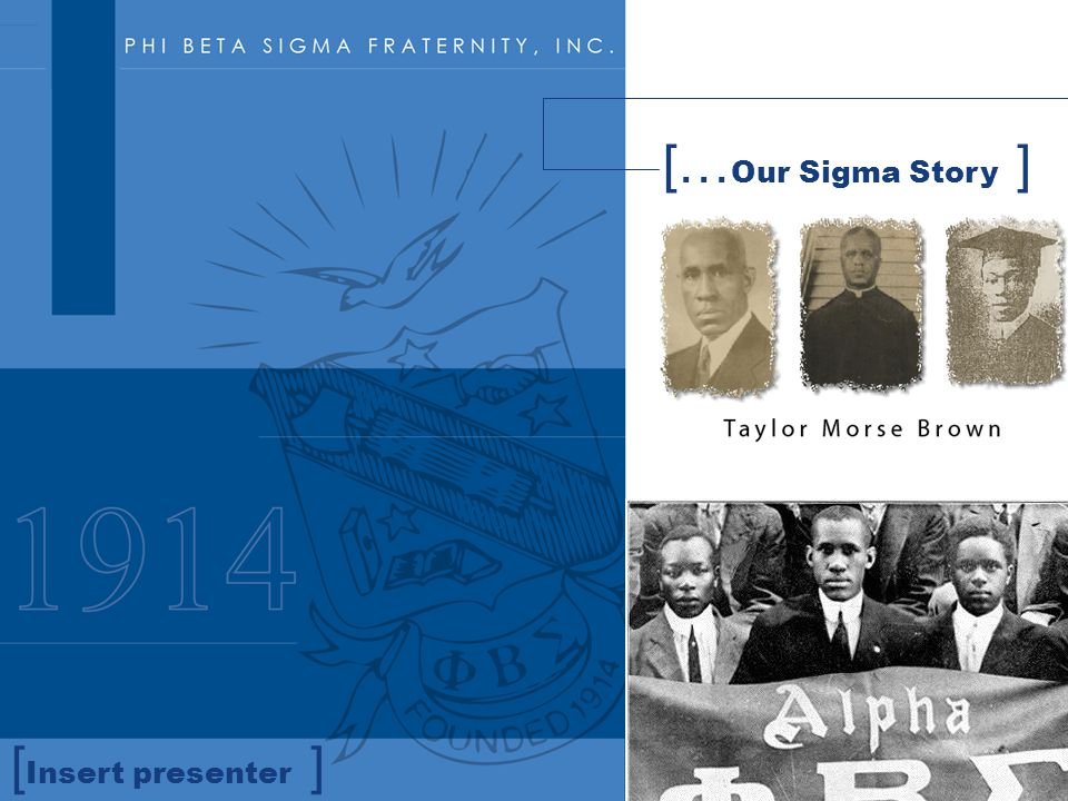 [… Our Sigma Story ] [ Insert presenter ]