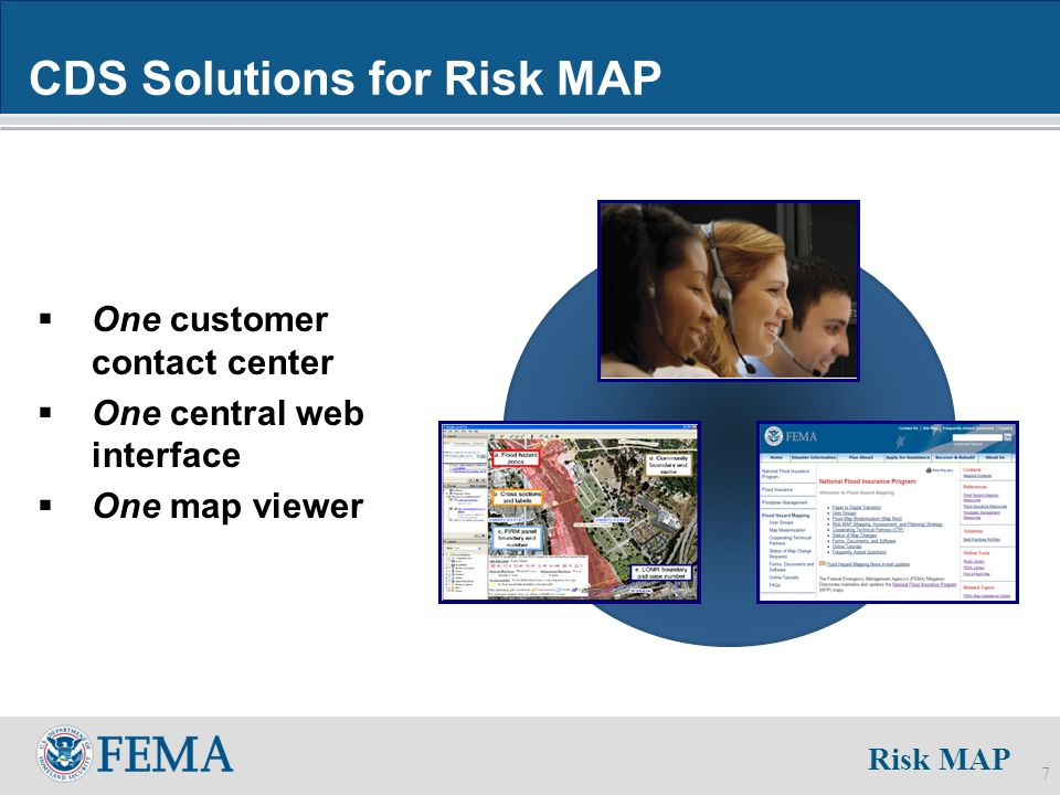 Risk MAP 7 CDS Solutions for Risk MAP  One customer contact center  One central web interface  One map viewer