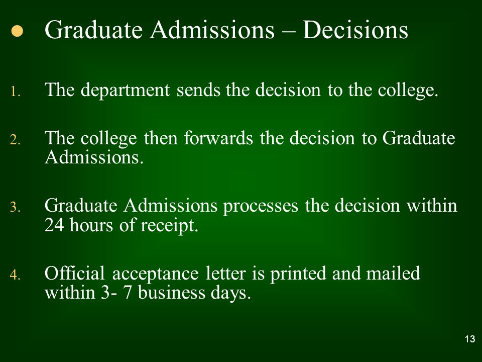 Graduate Admissions – Decisions 1. The department sends the decision to the college.