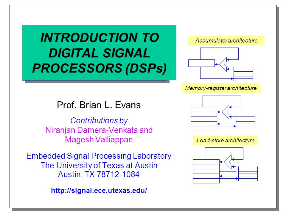 INTRODUCTION TO DIGITAL SIGNAL PROCESSORS (DSPs) Prof.