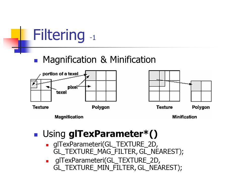 Mip-Mapping -3 Using GLU helper int gluBuild2DMipmaps(GLenum target, GLint components, GLint width, GLint height, GLenum format, GLenum type, void *da