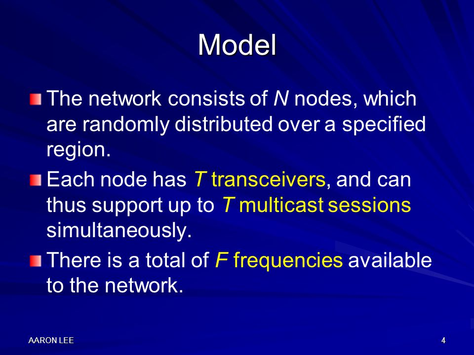 AARON LEE4 Model The network consists of N nodes, which are randomly distributed over a specified region.