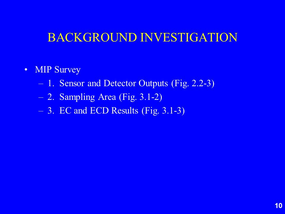 10 BACKGROUND INVESTIGATION MIP Survey –1. Sensor and Detector Outputs (Fig.