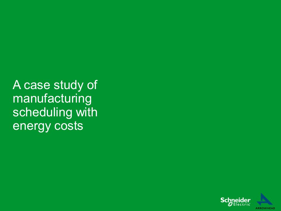 A case study of manufacturing scheduling with energy costs