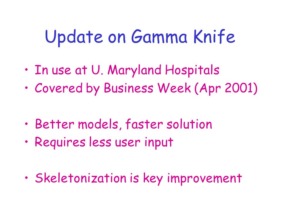 Update on Gamma Knife In use at U.