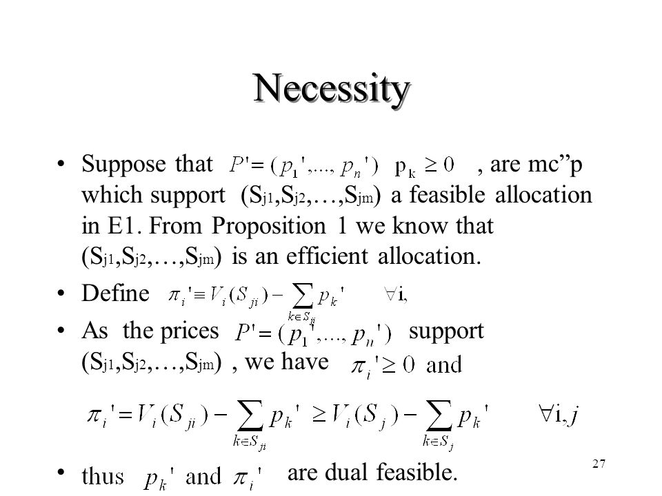 "27 Necessity Suppose that, are mc""p which support (S j1,S j2,…,S jm ) a feasible allocation in E1. From Proposition 1 we know that (S j1,S j2,…,S jm )"