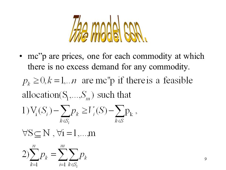 20 Proposition 2 Mc p exsit in an indivisible economy E1={N,(V i )} if and only if an efficient allocation in E1 induces an efficient allocation in E D (N(W i )).