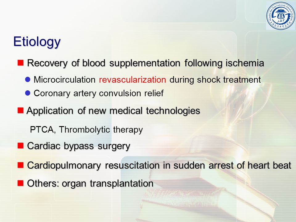 Etiology Recovery of blood supplementation following ischemia Recovery of blood supplementation following ischemia Microcirculation revascularization