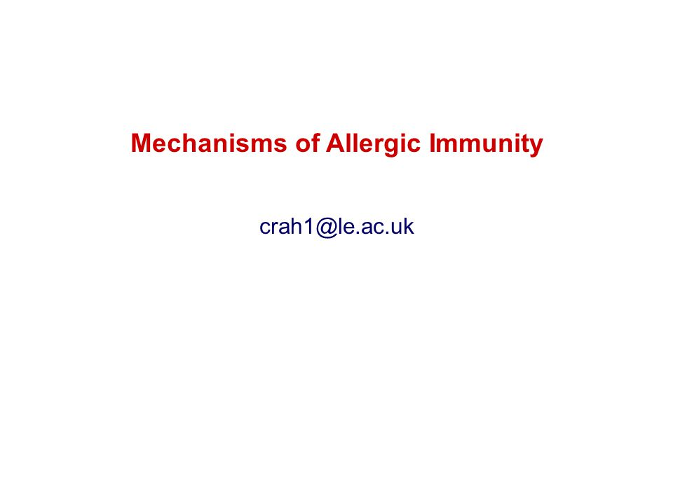 Mechanisms of Allergic Immunity crah1@le.ac.uk