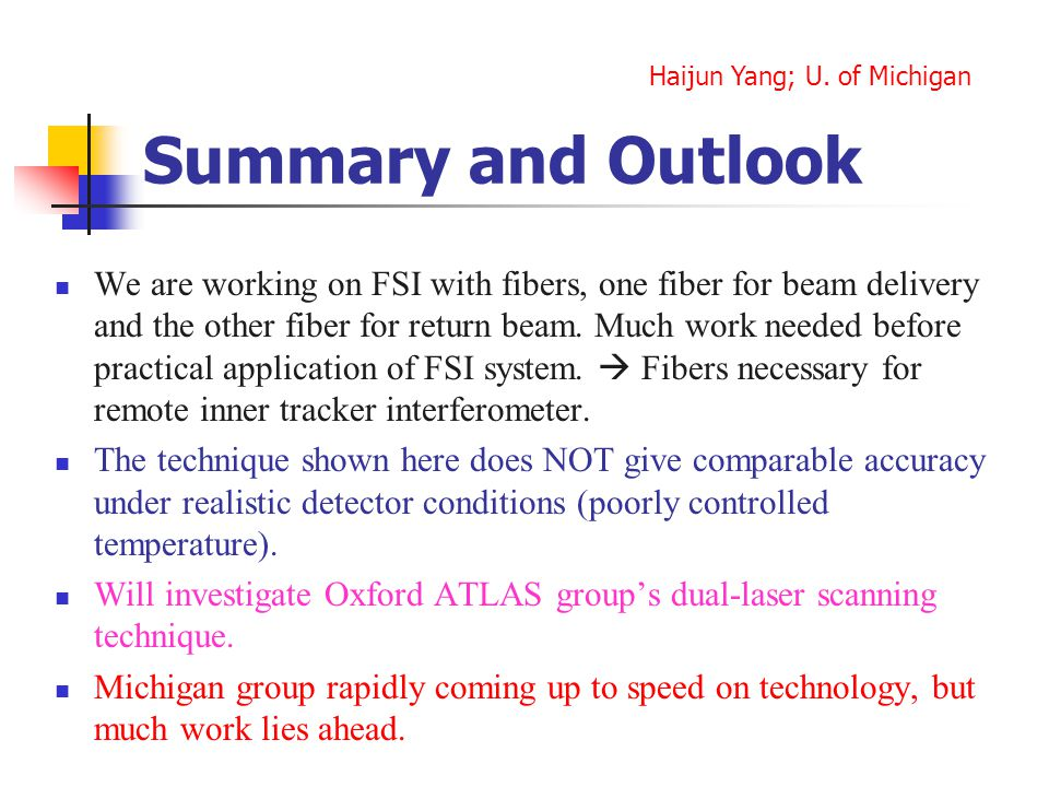 Summary and Outlook We are working on FSI with fibers, one fiber for beam delivery and the other fiber for return beam.