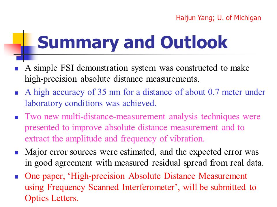 Summary and Outlook A simple FSI demonstration system was constructed to make high-precision absolute distance measurements.