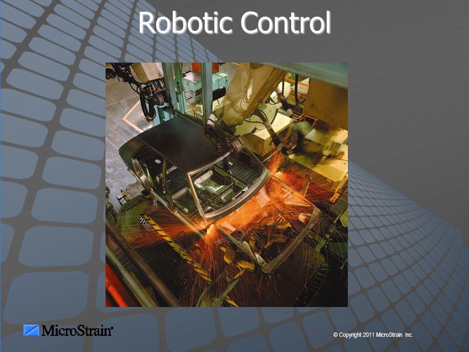 © Copyright 2011 MicroStrain Inc. Robotic Control