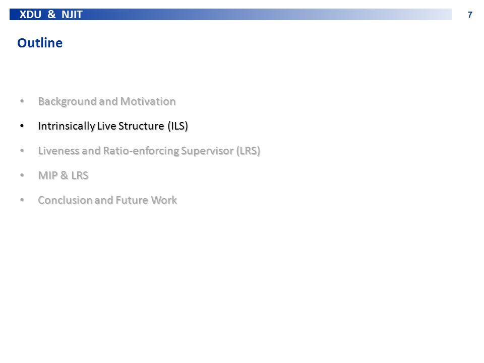 XDU & NJIT 7 Outline Background and Motivation Background and Motivation Intrinsically Live Structure (ILS) Intrinsically Live Structure (ILS) Livenes