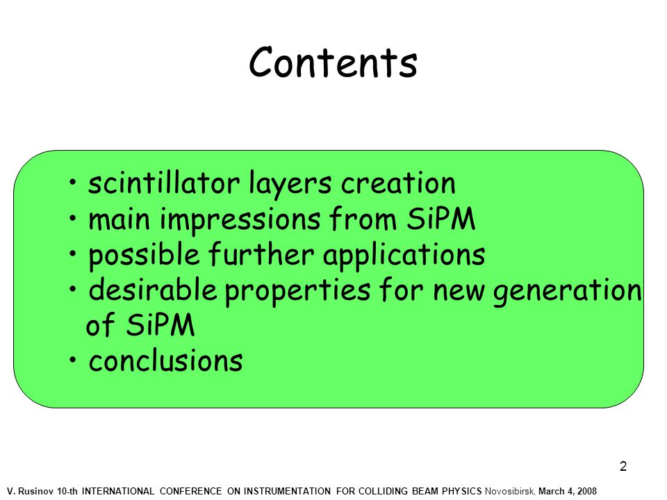 3 - Producer: MEPhI-Pulsar -1×1 mm 2, 1156 pixel -Operating voltage:30-70 Volts -More than 12000 SiPMs were studied V.