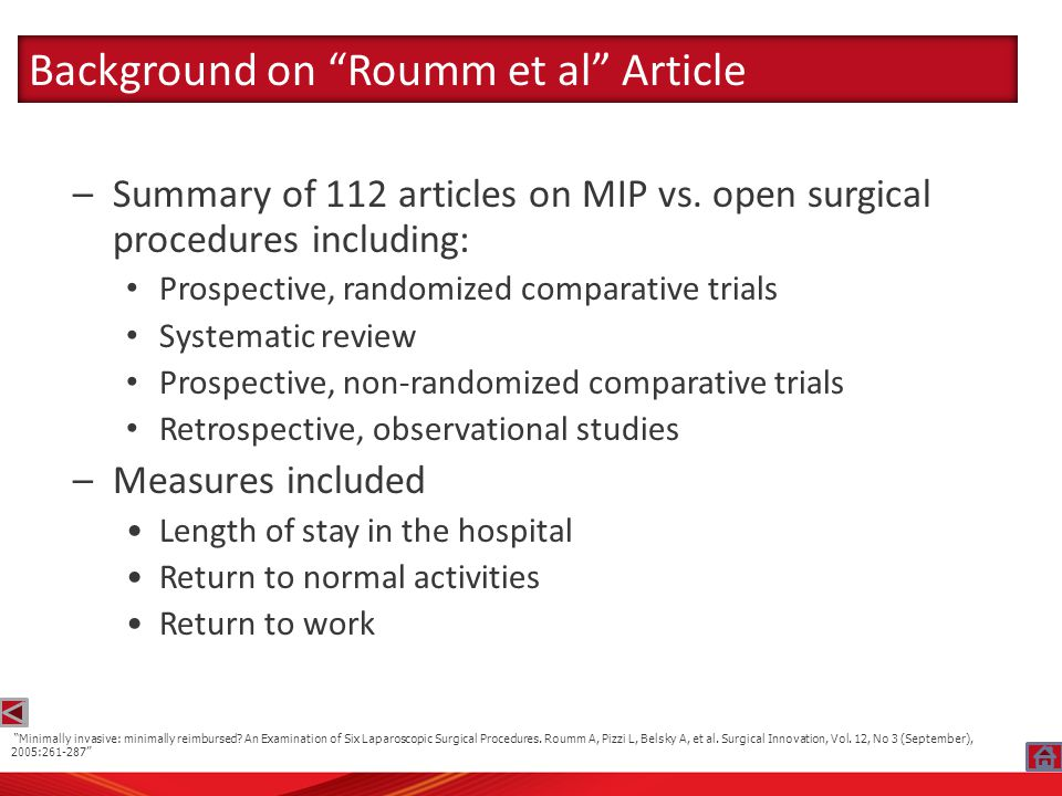 –Summary of 112 articles on MIP vs. open surgical procedures including: Prospective, randomized comparative trials Systematic review Prospective, non-