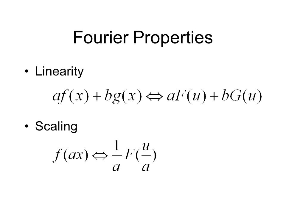 Fourier Properties Linearity Scaling