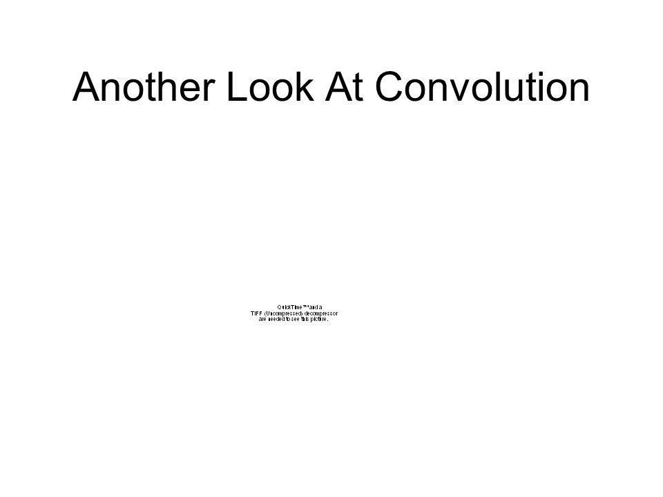 Another Look At Convolution