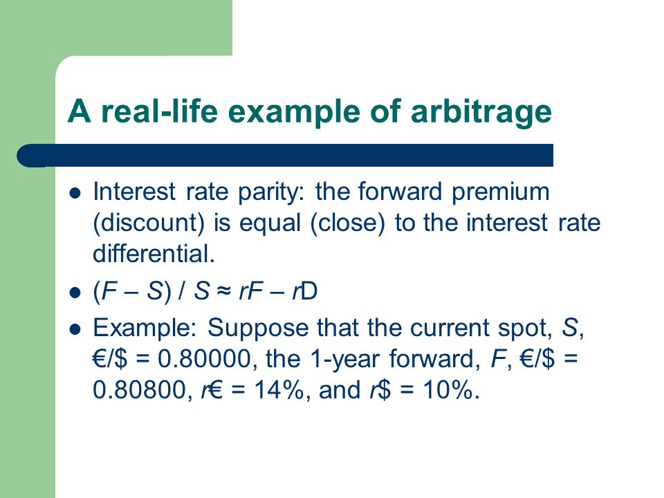 The no-arbitrage principle In academic finance it is often assumed that no arbitrage opportunity exists.