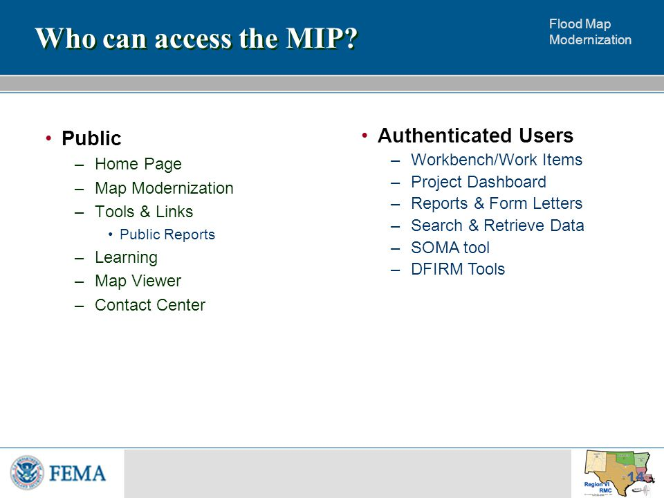 Flood Map Modernization 14 Who can access the MIP.