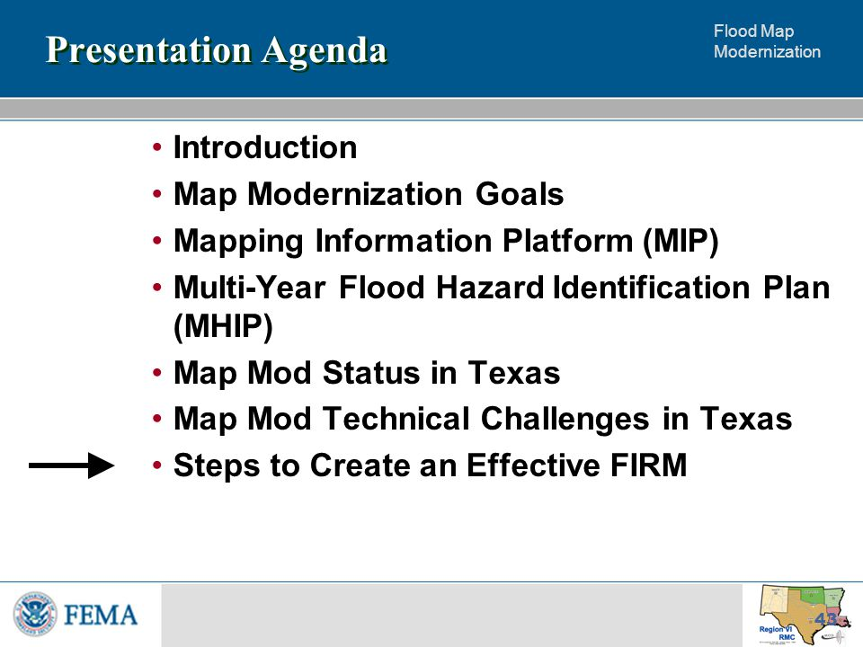 Flood Map Modernization 43 Presentation Agenda Introduction Map Modernization Goals Mapping Information Platform (MIP) Multi-Year Flood Hazard Identification Plan (MHIP) Map Mod Status in Texas Map Mod Technical Challenges in Texas Steps to Create an Effective FIRM