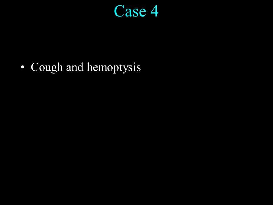 Fusion of 3D Imaging Modalities Case 4 Cough and hemoptysis