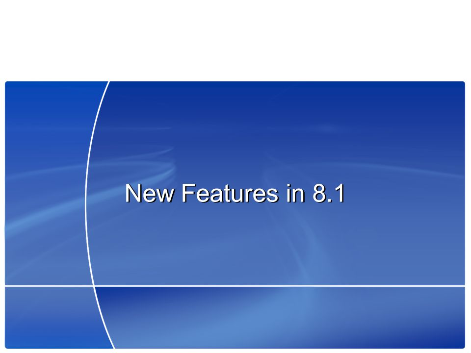 New Features in 8.1