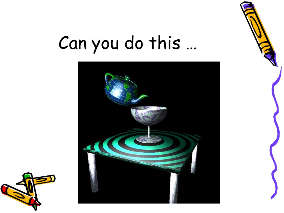 Can you do this …