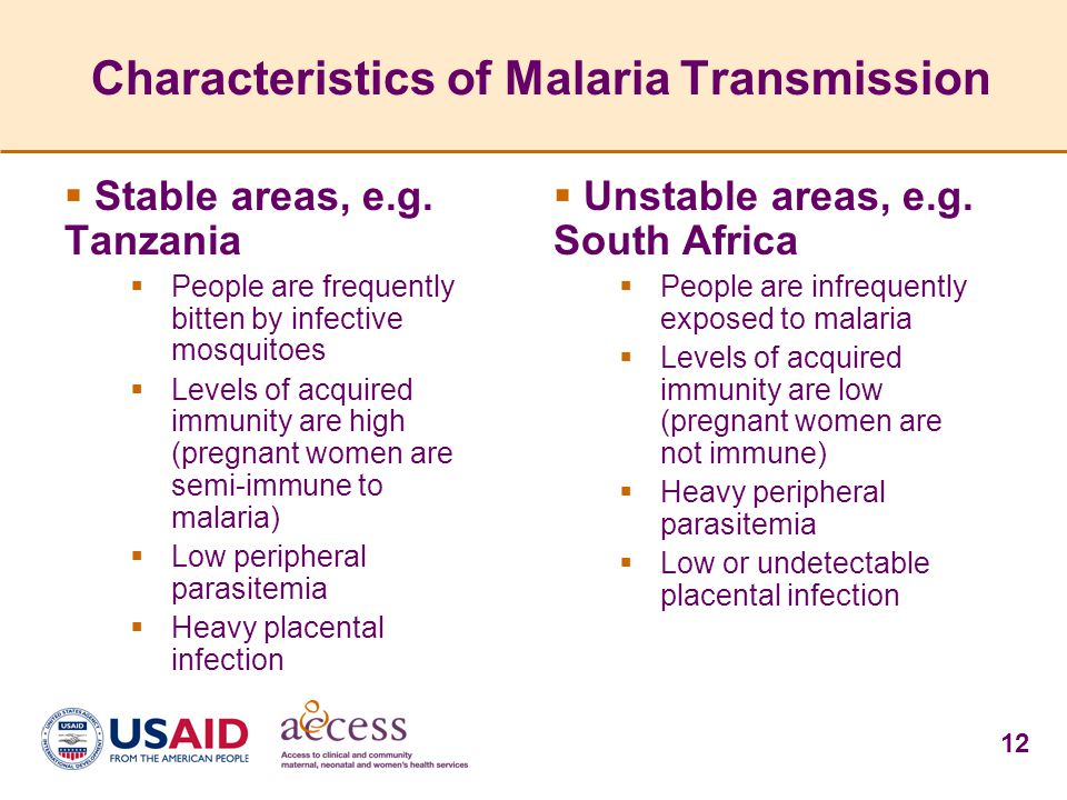 12 Characteristics of Malaria Transmission  Stable areas, e.g. Tanzania  People are frequently bitten by infective mosquitoes  Levels of acquired i