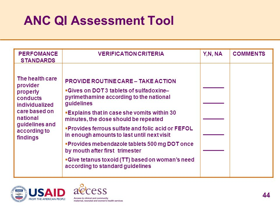 44 ANC QI Assessment Tool PERFOMANCE STANDARDS The health care provider properly conducts individualized care based on national guidelines and accordi