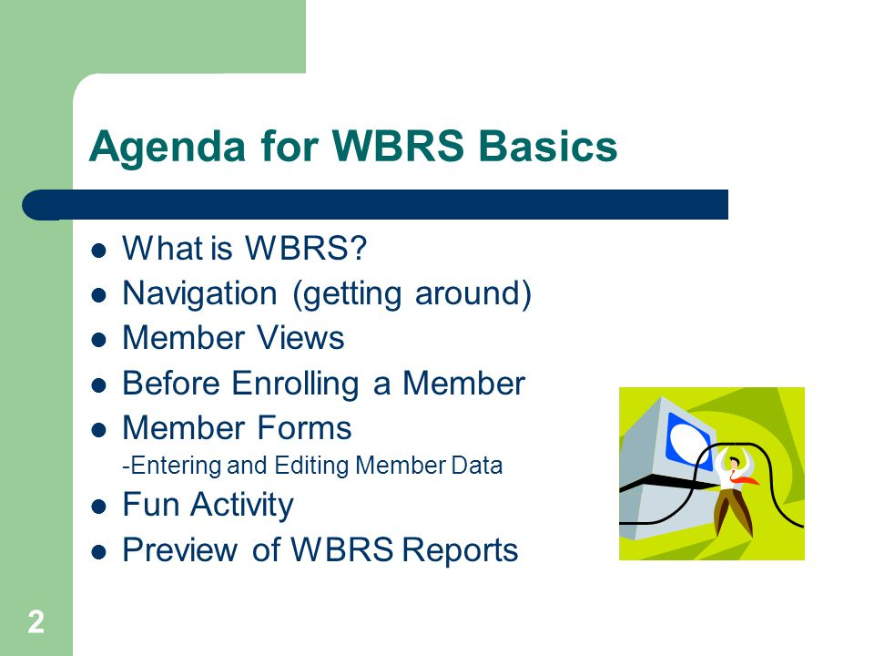13 Commitment Troubleshooting WBRS will not let you continue forward if the commitment date is later than the expected start date. The Commitment Date is the same date the member signed the Member Contract.