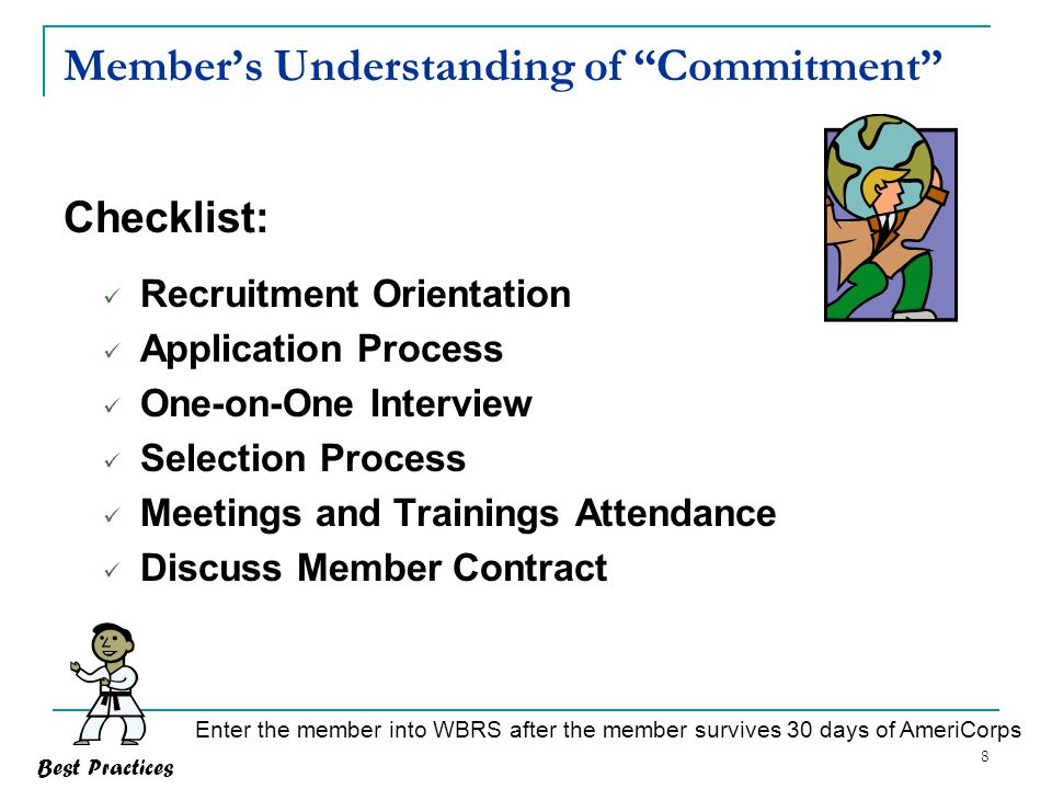 "8 Member's Understanding of ""Commitment"" Checklist: Recruitment Orientation Application Process One-on-One Interview Selection Process Meetings and Tr"