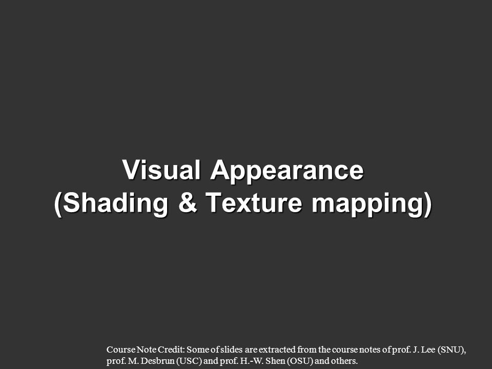 Bump Mapping  Use texture to perturb normals  Textures are treated as height field  creates a bump-like effect + = original surface bump map modified surface Does not change silhouette edges