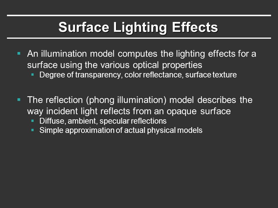 Ambient+Diffuse+Specular Reflections  Single light source  Multiple light source