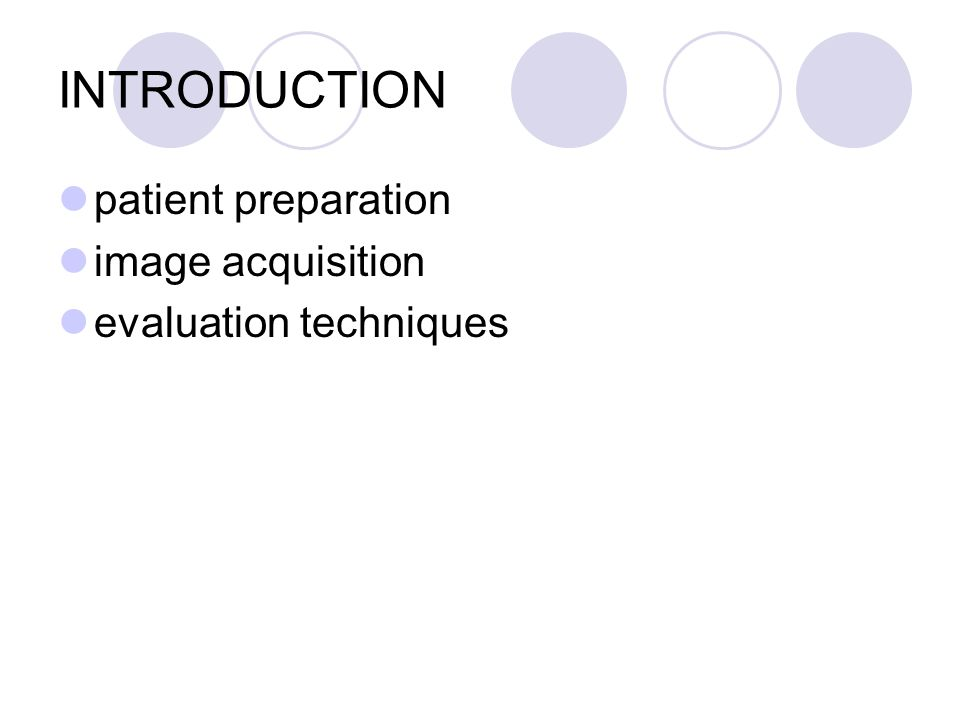 INTRODUCTION patient preparation image acquisition evaluation techniques