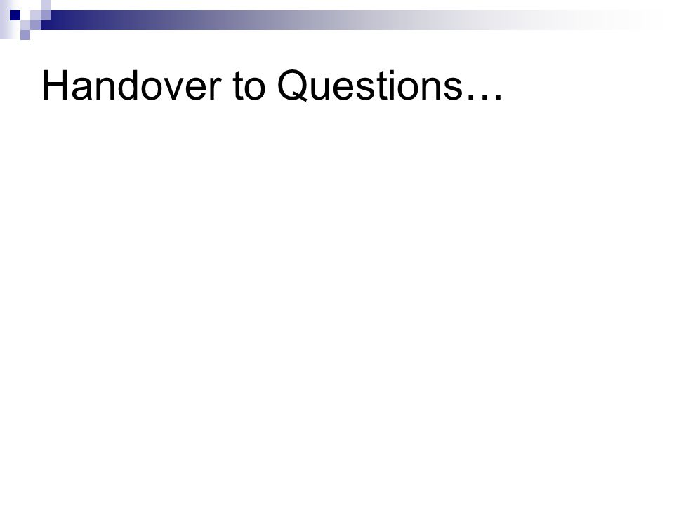 Handover to Questions…