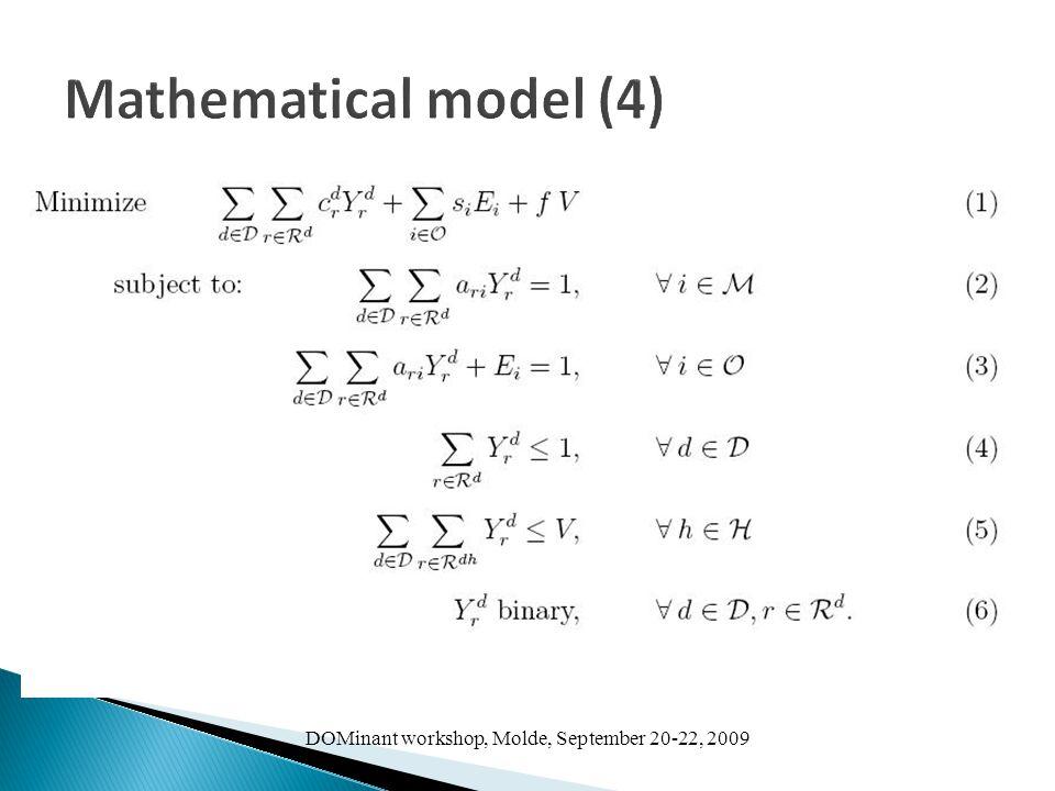 DOMinant workshop, Molde, September 20-22, 2009 Mathematical model (4)