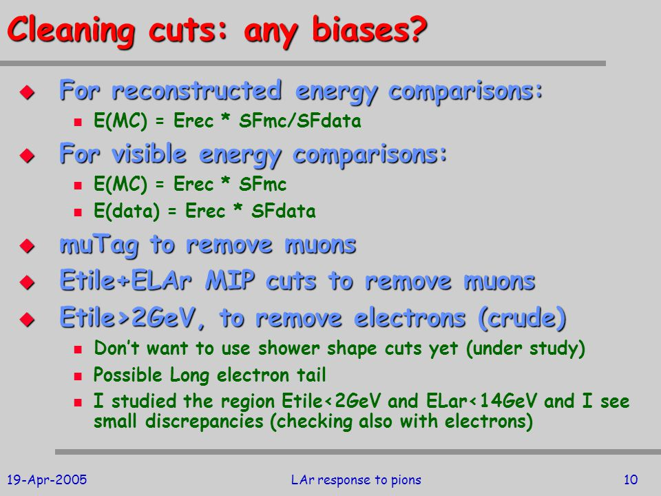 19-Apr-2005LAr response to pions10 Cleaning cuts: any biases.