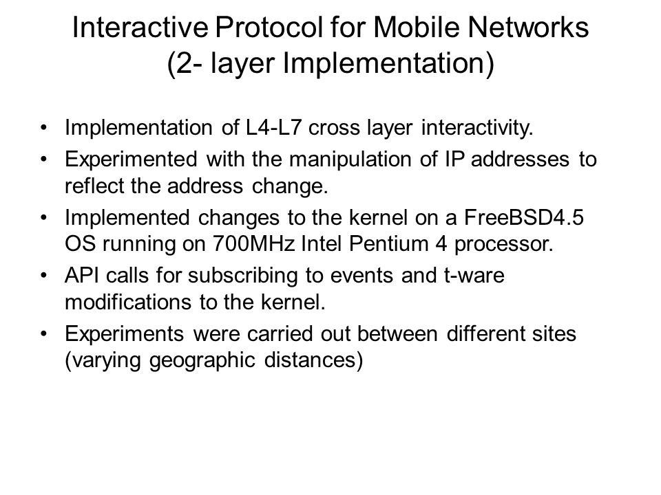 Interactive Protocol for Mobile Networks (2- layer Implementation) Implementation of L4-L7 cross layer interactivity.