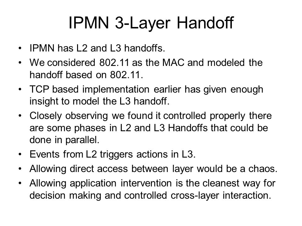 IPMN 3-Layer Handoff IPMN has L2 and L3 handoffs.