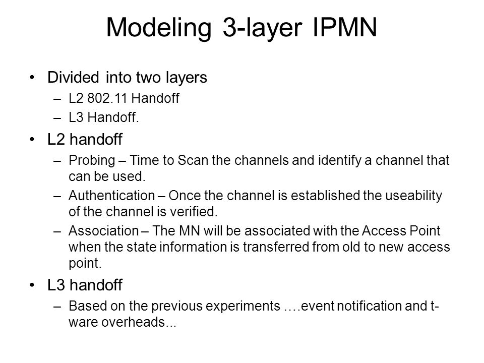 Modeling 3-layer IPMN Divided into two layers –L2 802.11 Handoff –L3 Handoff.