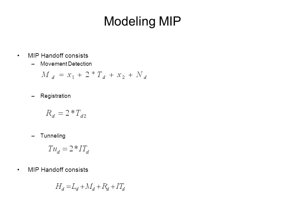 Modeling MIP MIP Handoff consists –Movement Detection –Registration –Tunneling MIP Handoff consists