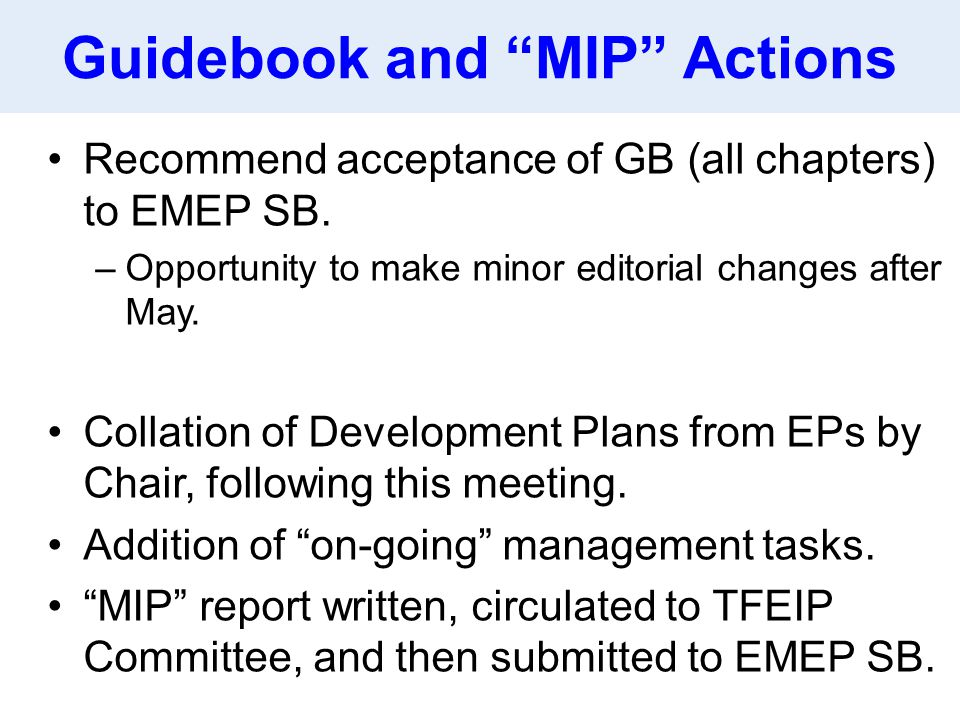 Guidebook and MIP Actions Recommend acceptance of GB (all chapters) to EMEP SB.