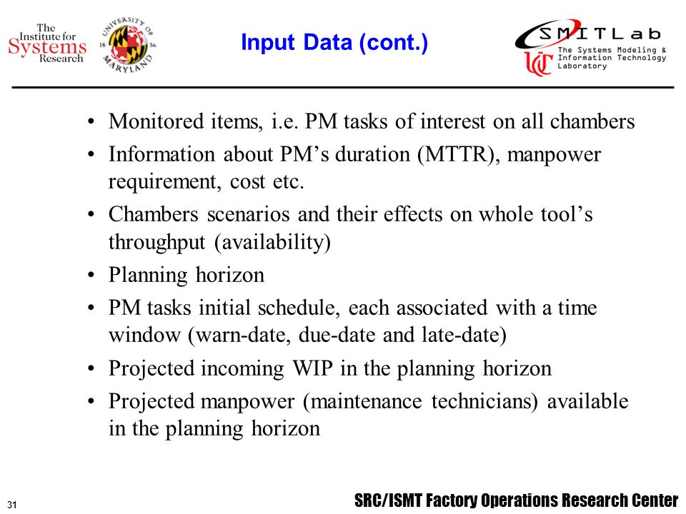 SRC/ISMT Factory Operations Research Center 31 Monitored items, i.e.
