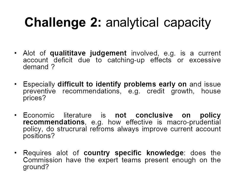 Challenge 2: analytical capacity Alot of qualititave judgement involved, e.g.