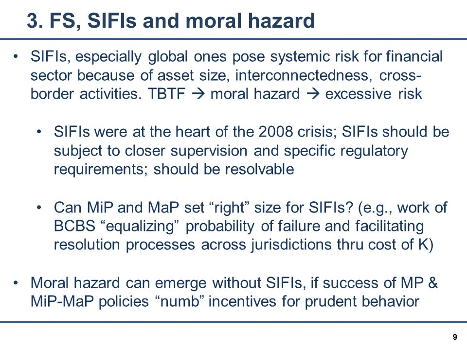 99 SIFIs, especially global ones pose systemic risk for financial sector because of asset size, interconnectedness, cross- border activities.