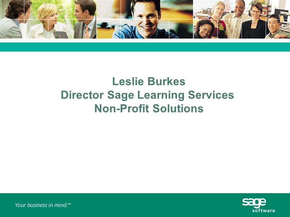 Leslie Burkes Director Sage Learning Services Non-Profit Solutions
