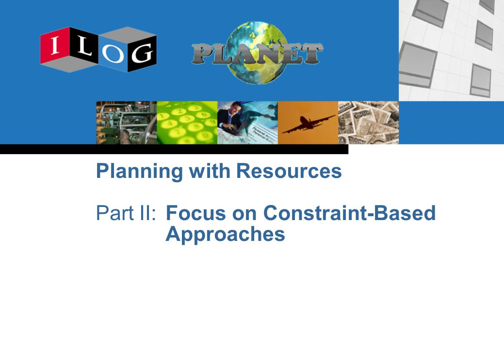 Planning with Resources Part II: Focus on Constraint-Based Approaches