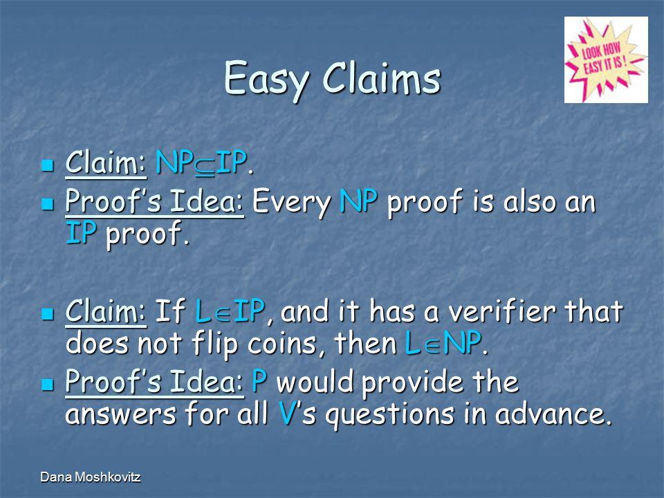 Dana Moshkovitz Easy Claims Claim: NP  IP. Claim: NP  IP.