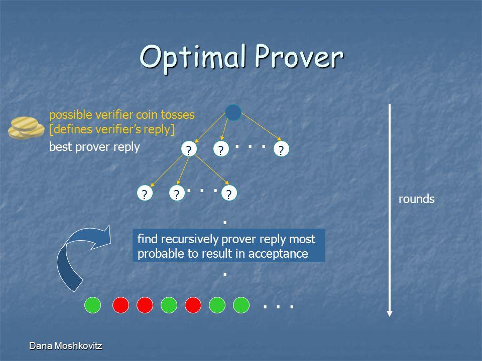 Dana Moshkovitz Optimal Prover... possible verifier coin tosses [defines verifier's reply].........